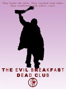 Official Evil Breakfast Dead Club promotional art